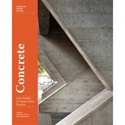 Concrete - Case Studies in Conservation Practice