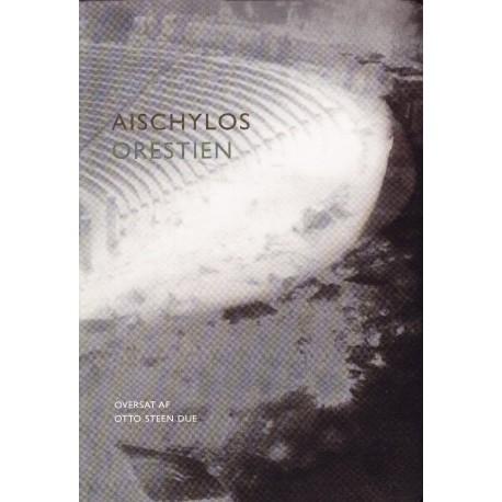 Orestien: Agamemnon, Sonofret, Eumeniderne