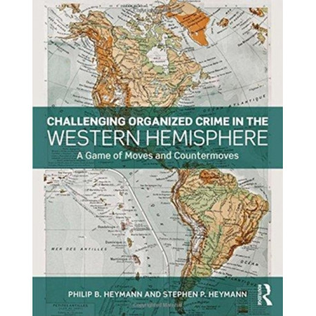 Challenging Organized Crime in the Western Hemisphere: A Game of Moves and Countermoves