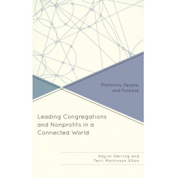 Leading Congregations and Nonprofits in a Connected World: Platforms, People, and Purpose