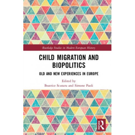 Child Migration and Biopolitics: Old and New Experiences in Europe