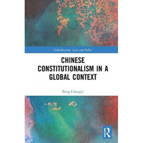 Chinese Constitutionalism in a Global Context