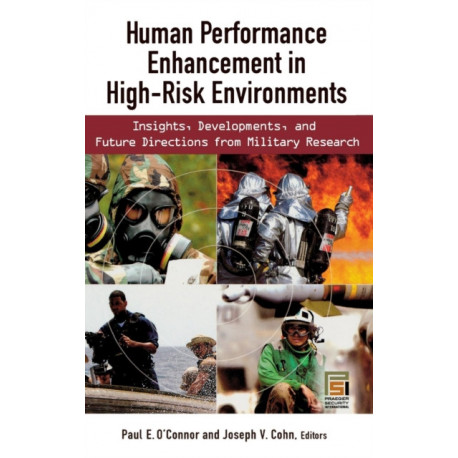 Human Performance Enhancement in High-Risk Environments: Insights, Developments, and Future Directions from Military Research