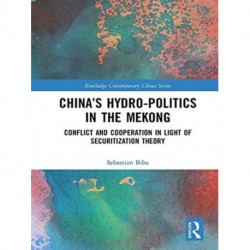 China's Hydro-politics in the Mekong: Conflict and Cooperation in Light of Securitization Theory