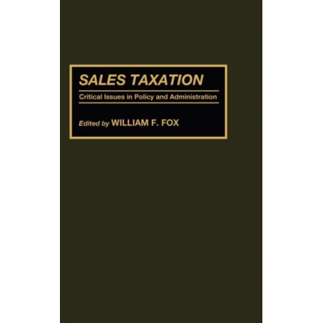 Sales Taxation: Critical Issues in Policy and Administration
