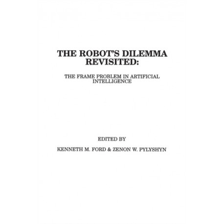 The Robots Dilemma Revisited: The Frame Problem in Artificial Intelligence