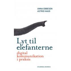Lyt til elefanterne: Digital kommunikation i praksis