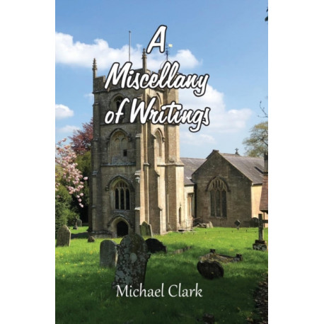 A Miscellany of Writings