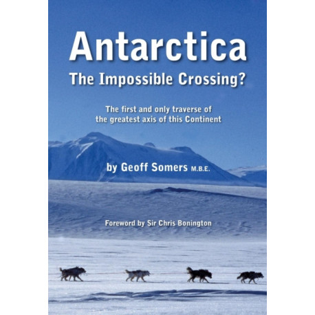 Antartica: The Impossible Crossing?