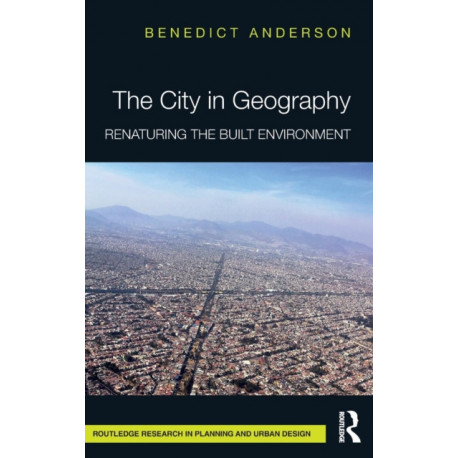 The City in Geography: Renaturing the Built Environment