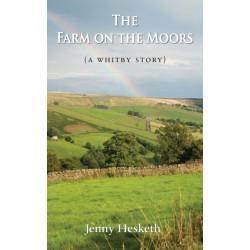 The Farm on the Moors: (A Whitby Story)