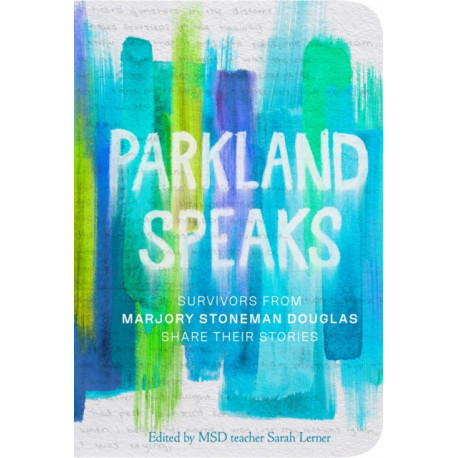 Parkland Speaks: Voices Beyond the Headlines