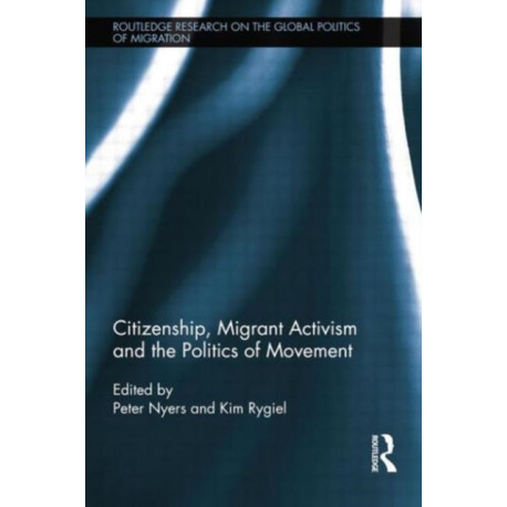 Citizenship, Migrant Activism and the Politics of Movement