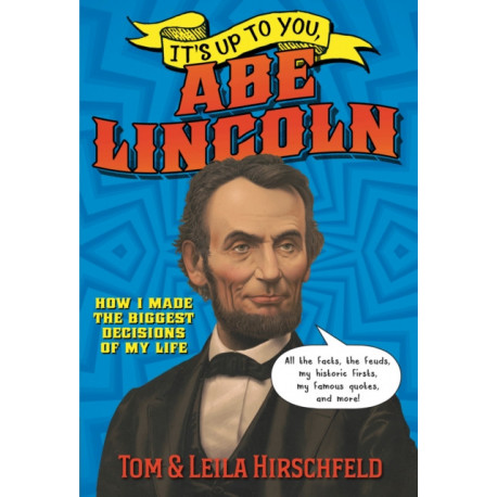 It's Up to You, Abe Lincoln