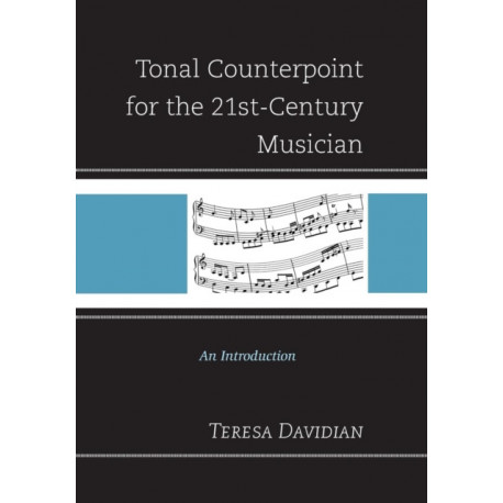 Tonal Counterpoint for the 21st-Century Musician: An Introduction
