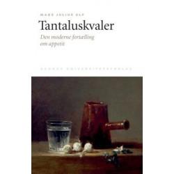 Tantaluskvaler: Den moderne fortælling om appetit