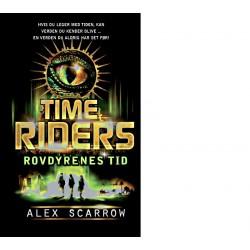 TIME RIDERS Rovdyrenes tid (DK dansk udgave - originaltitel: Day of the predator)