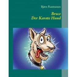 Bruce Der Karate Hund