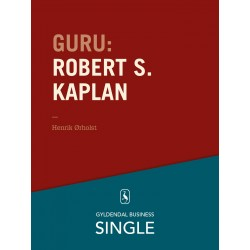 Guru: Robert S. Kaplan - scor med Kaplan & Norton: De 20 største ledelseseksperter. Kapitel 10.