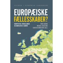 Europæiske fællesskaber : Identiteter, fortællinger og konflikter i Europa