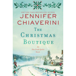 The Christmas Boutique: An Elm Creek Quilts Novel