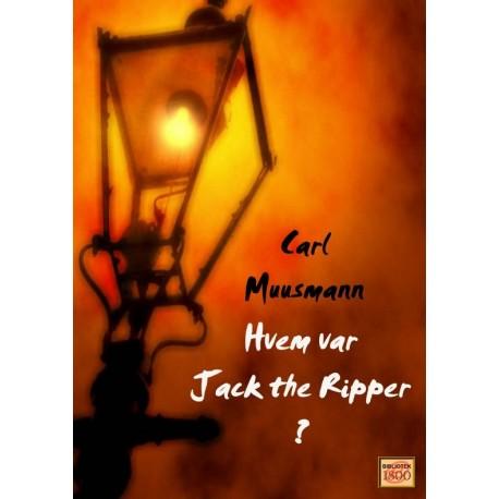 Hvem var Jack the Ripper : en dansk forhørsdommers undersøgelse