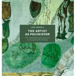 The Artist as Polyhistor: the intellectual superstructure in the work of Per Kirkeby