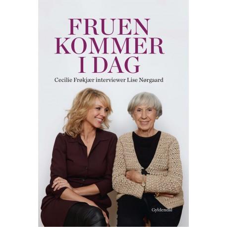 Fruen kommer i dag. Cecilie Frøkjær interviewer Lise Nørgaard