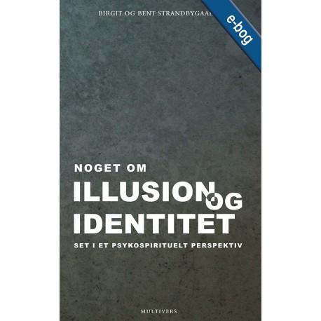 Noget om illusion og identitet: set i et psykospirituelt perspektiv