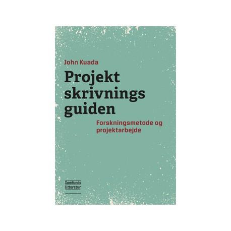 Projektskrivningsguiden: Forskningsmetode og projektarbejde ved de videregående uddannelser