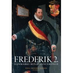 Frederik 2.: Danmarks renæssancekonge