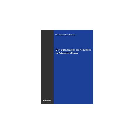Den økonomiske teoris rødder: Fra Aristoteles til Lucas