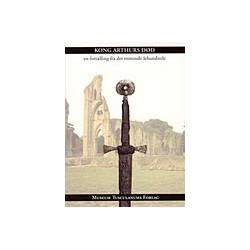 Kong Arthurs død: En fortælling fra det 13. årh.