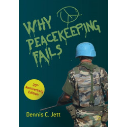 Why Peacekeeping Fails: 20th Anniversary Edition