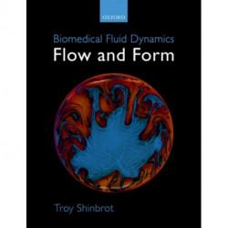 Biomedical Fluid Dynamics: Flow and Form