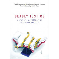 Deadly Justice: A Statistical Portrait of the Death Penalty