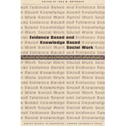 Evidence Based and Knowledge Based Social Work: Research Methods and Approaches in Socail Work Research