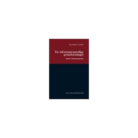 De informationsretlige grundsætninger: Studier i informationsretten