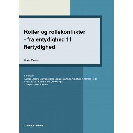 Roller og rollekonflikter - fra entydighed til flertydighed: Kapitel 6 i Socialkonstruktivistiske analysestrategier