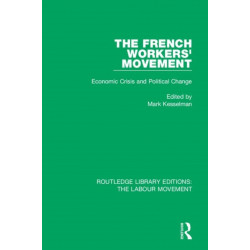 The French Workers' Movement: Economic Crisis and Political Change