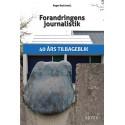 Forandringens journalistik: 40 års tilbageblik