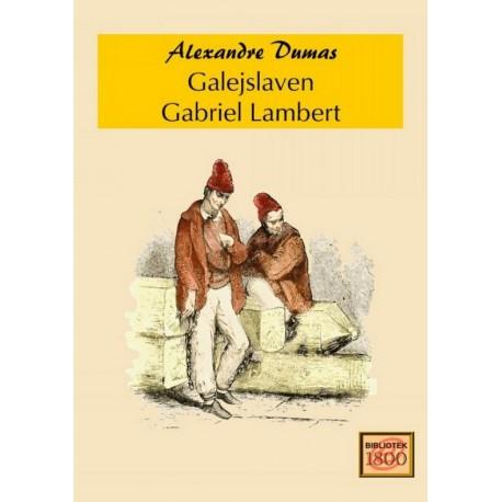 Galejslaven Gabriel Lambert