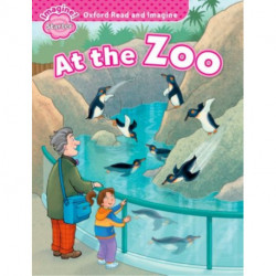 Oxford Read and Imagine: Starter:: At the Zoo