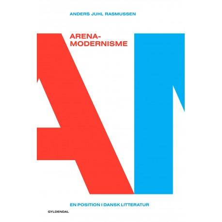 Arena-modernisme: En litteraturhistorisk nydannelse