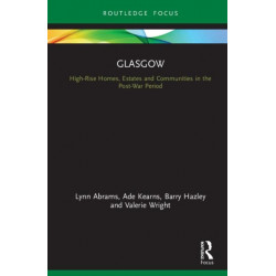 Glasgow: High-Rise Homes, Estates and Communities in the Post-War Period