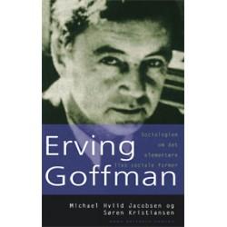 Erving Goffman: Sociologien om det elementære livs sociale former