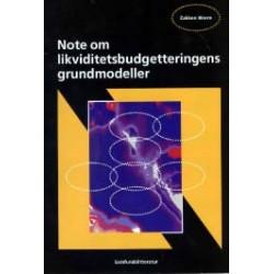 Note om likviditetsbudgetteringens grundmodeller: Udarbejdet primært til brug ved HA-studiet