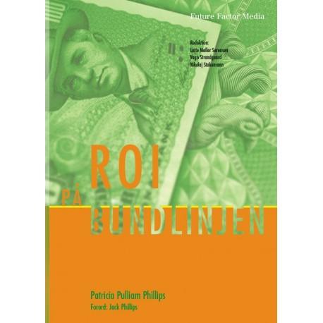 ROI på bundlinjen: grundprincipper, fordele og barrierer i forbindelse med målinger af uddannelse og performance forbedringer