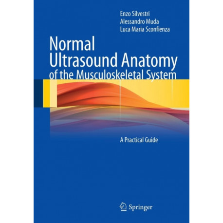 Normal Ultrasound Anatomy of the Musculoskeletal System: A Practical Guide