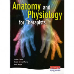 Anatomy and Physiology for Therapists